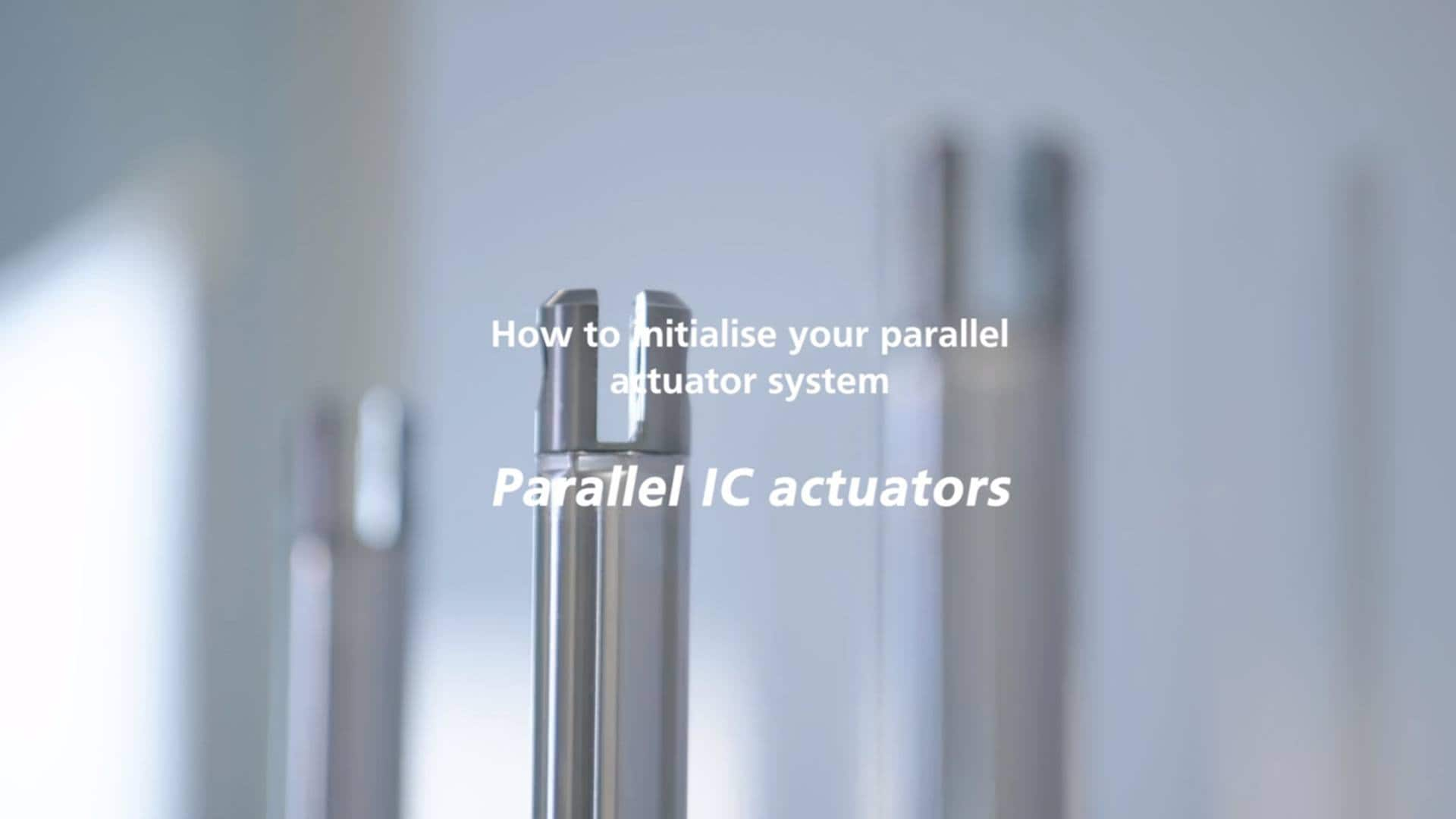 IC parallel actuator system - How to initialise the system