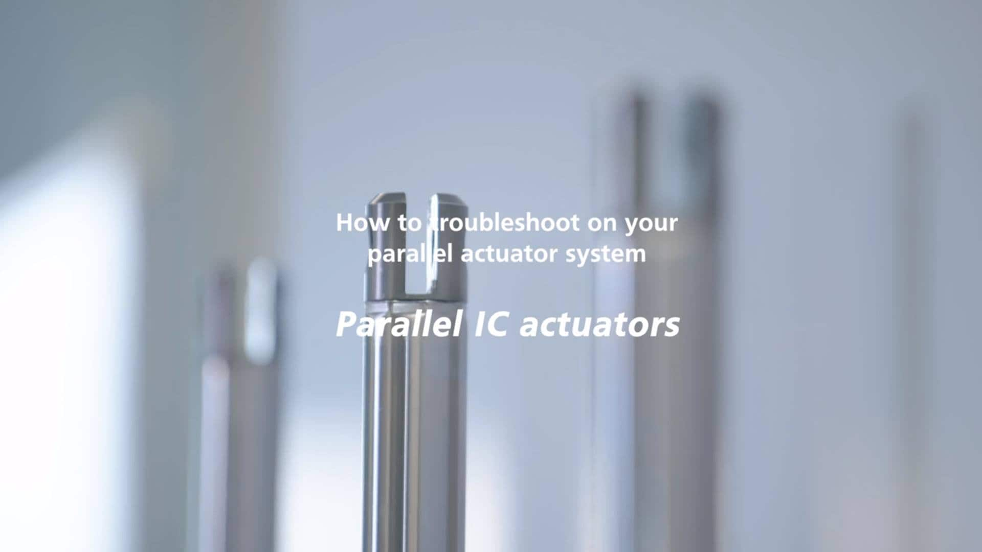 IC parallel actuator system - How to troubleshoot on the system
